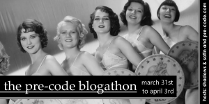 The Pre-Code Blogathon - March 31-April 3, 2015