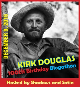 Announcing the Kirk Douglas 100th Birthday Blogathon ...